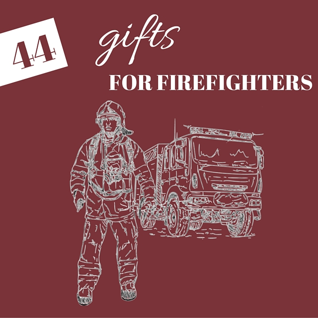 44 unique gifts for firefighters